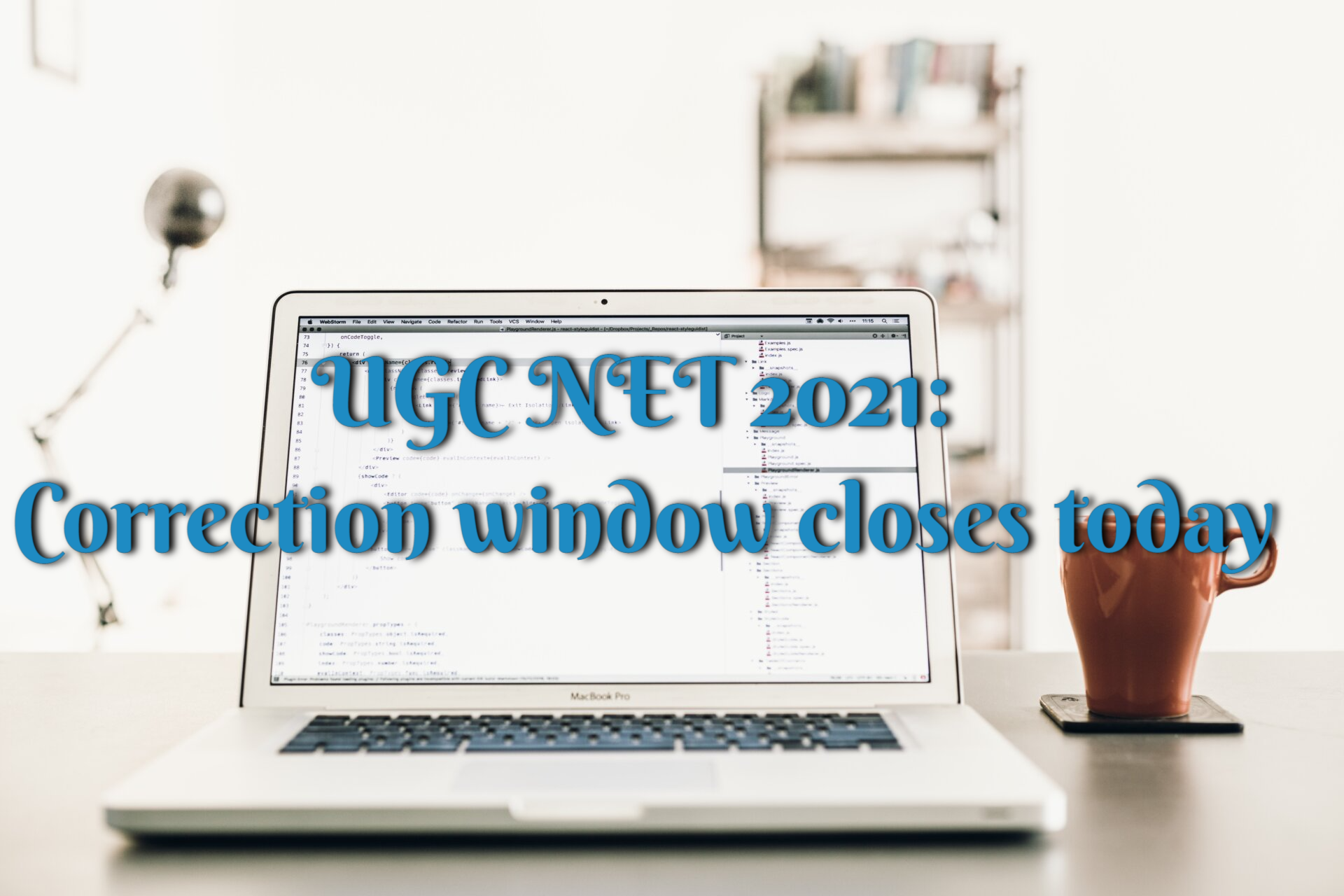 Today is the deadline for UGC NET 2021 correction – Details can be found here