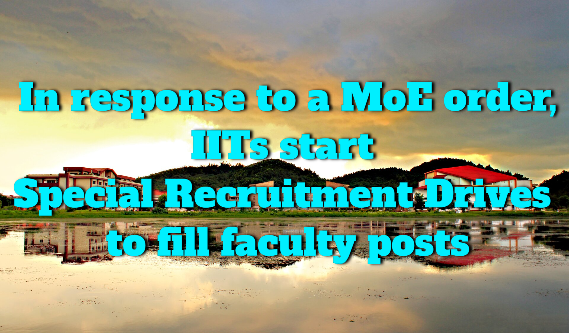 Special recruitment drive launched by IITs to fill reserved faculty posts in response to a MoE directive