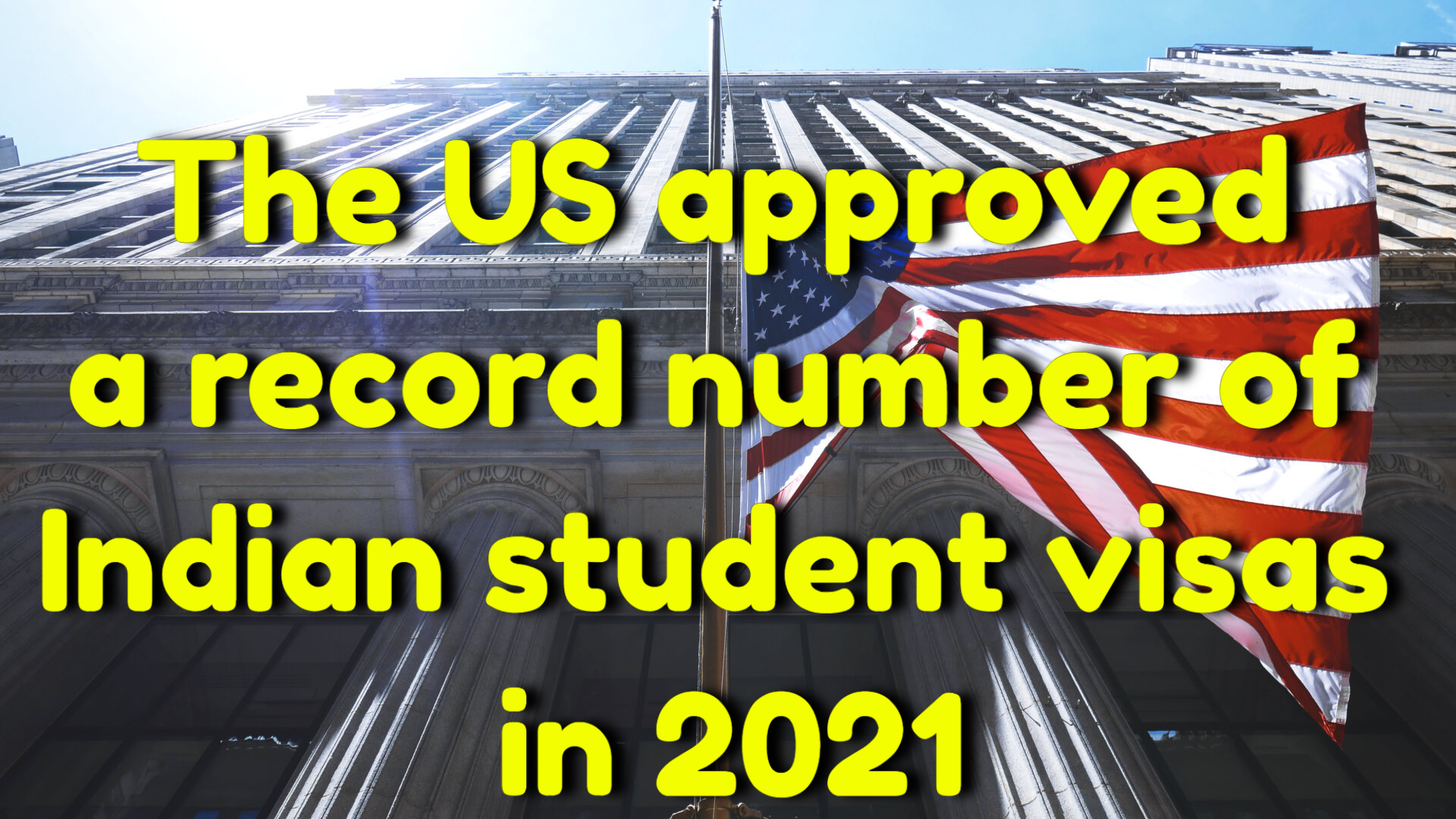 In 2021, the US approved a record number of Indian student visas